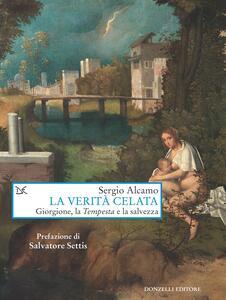 La verità celata. Giorgione, la «Tempesta» e la salvezza - Sergio Alcamo - ebook