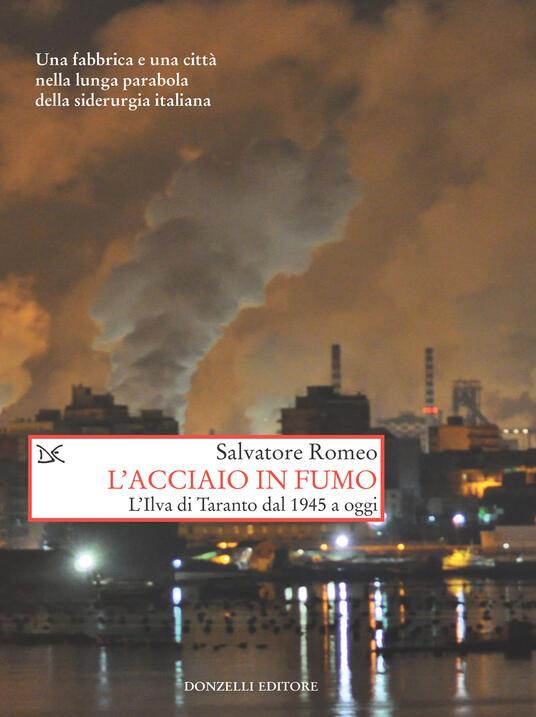 L' acciaio in fumo. L'Ilva di Taranto dal 1945 a oggi - Salvatore Romeo - ebook