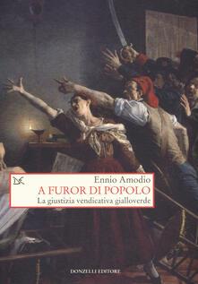 A furor di popolo. La giustizia vendicativa gialloverde.pdf