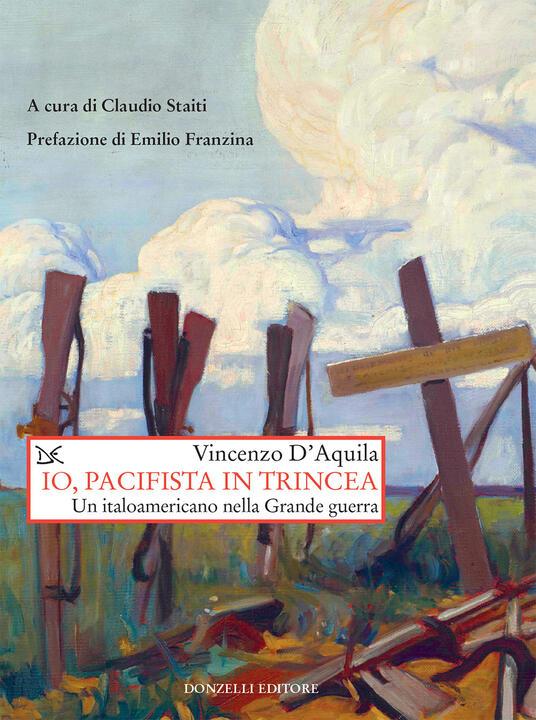 Io, pacifista in trincea. Un italoamericano nella Grande guerra - Vincenzo D'Aquila,Claudio Staiti - ebook