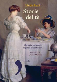 Storie del té. Monaci e mercanti, regine e avventurieri - Linda Reali - ebook