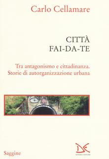 Squillogame.it Città fai-da-te. Tra antagonismo e cittadinanza. Storie di autorganizzazione urbana Image