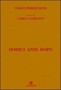 Dodici anni dopo. Poesie di Lorena Giorgetti
