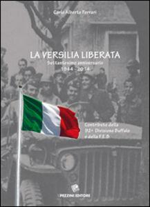 La Versilia liberata. Settantesimo anniversario 1944-2014. Contributo della 29° Divisione Buffalo e della F.E.B.