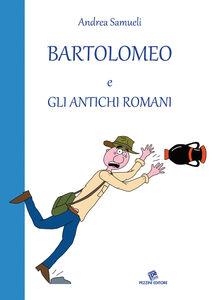 Bartolomeo e gli antichi romani