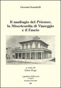 Il naufragio del «Priamar», la Misericordia di Viareggio e il Fascio