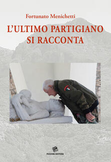 L ultimo partigiano si racconta. Con DVD video.pdf