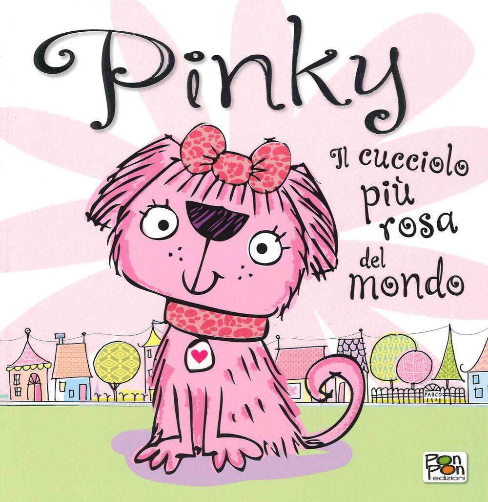 Pinky. Il cucciolo più rosa del mondo