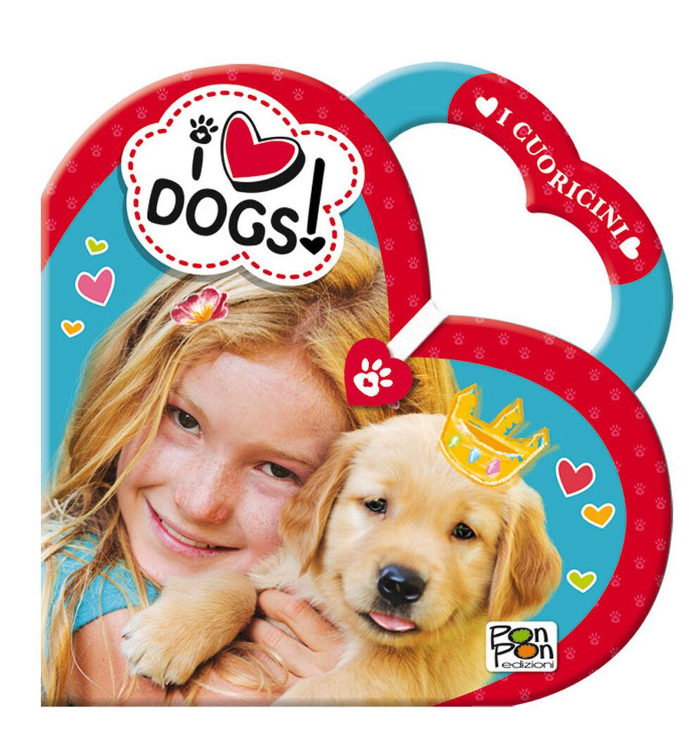 I love dogs! I cuoricini