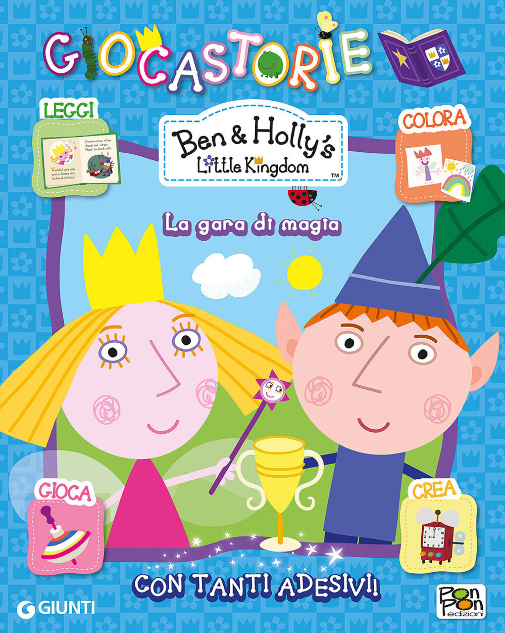 La gara di magia. Giocastorie. Ben & Holly's Little Kingdom. Con adesivi