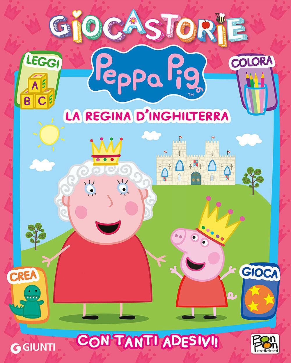 Peppa e la regina d'Inghilterra. Giocastorie. Con adesivi