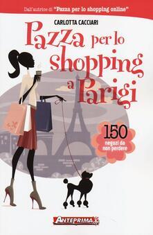 Mercatinidinataletorino.it Pazza per lo shopping a Parigi. 150 negozi da non perdere Image
