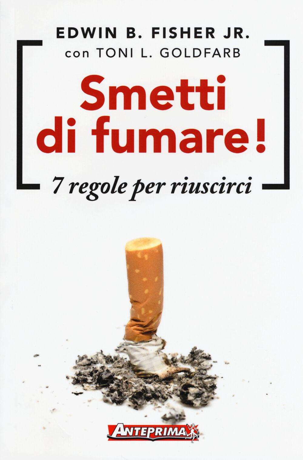 Smetti di fumare! 7 regole per riuscirci