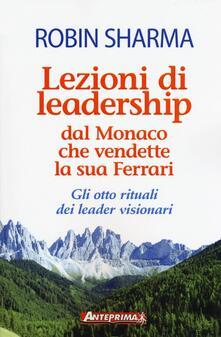 Osteriacasadimare.it Lezioni di leadership dal monaco che vendette la sua Ferrari. Gli otto rituali dei leader visionari Image