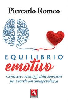 Ipabsantonioabatetrino.it Equilibrio emotivo. Conoscere i messaggi delle emozioni per viverle con consapevolezza Image