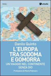 L' Europa tra Sodoma e Gomorra. Un viaggio nel continente senza Dio