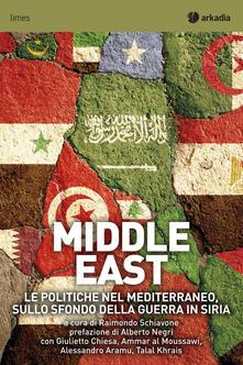 Middle East. Le politiche nel Mediterraneo sullo sfondo della guerra in Siria - copertina