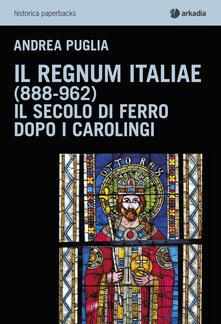 Promoartpalermo.it Il Regnum Italiae (888-962). Il secolo di ferro dopo i carolingi Image
