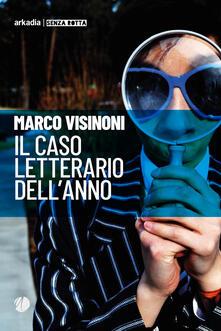 Il caso letterario dell'anno - Marco Visinoni - copertina