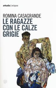 Le ragazze con le calze grigie - Romina Casagrande - copertina