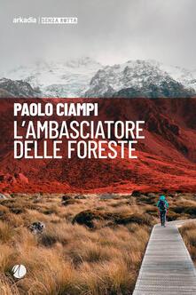 L' ambasciatore delle foreste - Paolo Ciampi - copertina