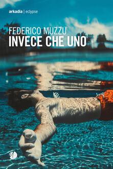 Invece che uno - Federico Muzzu - copertina