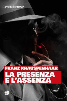 La presenza e l'assenza - Franz Krauspenhaar - copertina