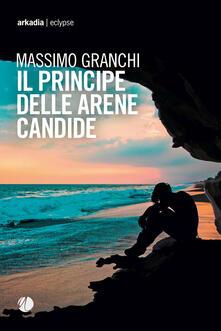 Il principe delle arene candide - Massimo Granchi - copertina