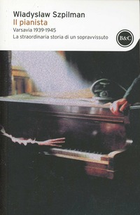 Il Il pianista. Varsavia 1939-1945. La straordinaria storia di un sopravvissuto - Szpilman Wladyslaw - wuz.it