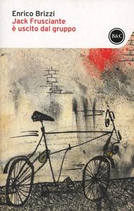 Libro Jack Frusciante è uscito dal gruppo Enrico Brizzi