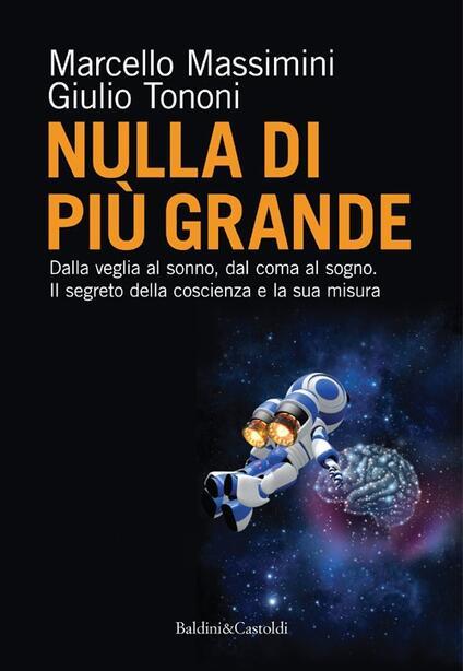 Nulla di più grande - Giulio Tononi,Marcello Massimini - copertina