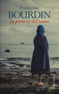 Libro La promessa dell'oceano Françoise Bourdin