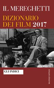 Il Mereghetti. Dizionario dei film 2017. Indici