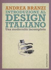 Libro Introduzione al design italiano. Una modernità incompleta Andrea Branzi