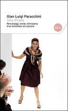 Libro Prada. Personaggi, storie, retroscena d'un fenomeno di costume G. Luigi Paracchini