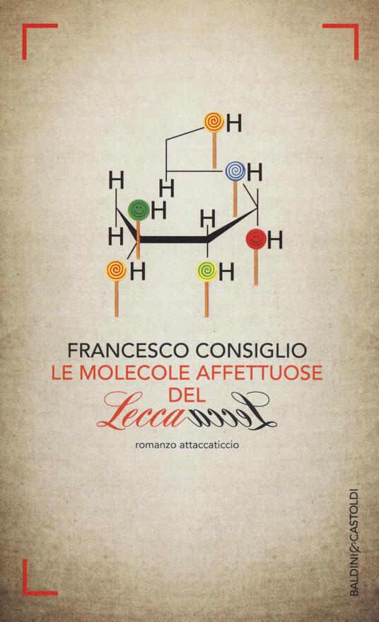 Le molecole affettuose del lecca lecca - Francesco Consiglio - copertina