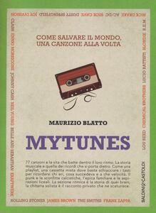 Mytunes. Come salvare il mondo, una canzone alla volta - Maurizio Blatto - copertina