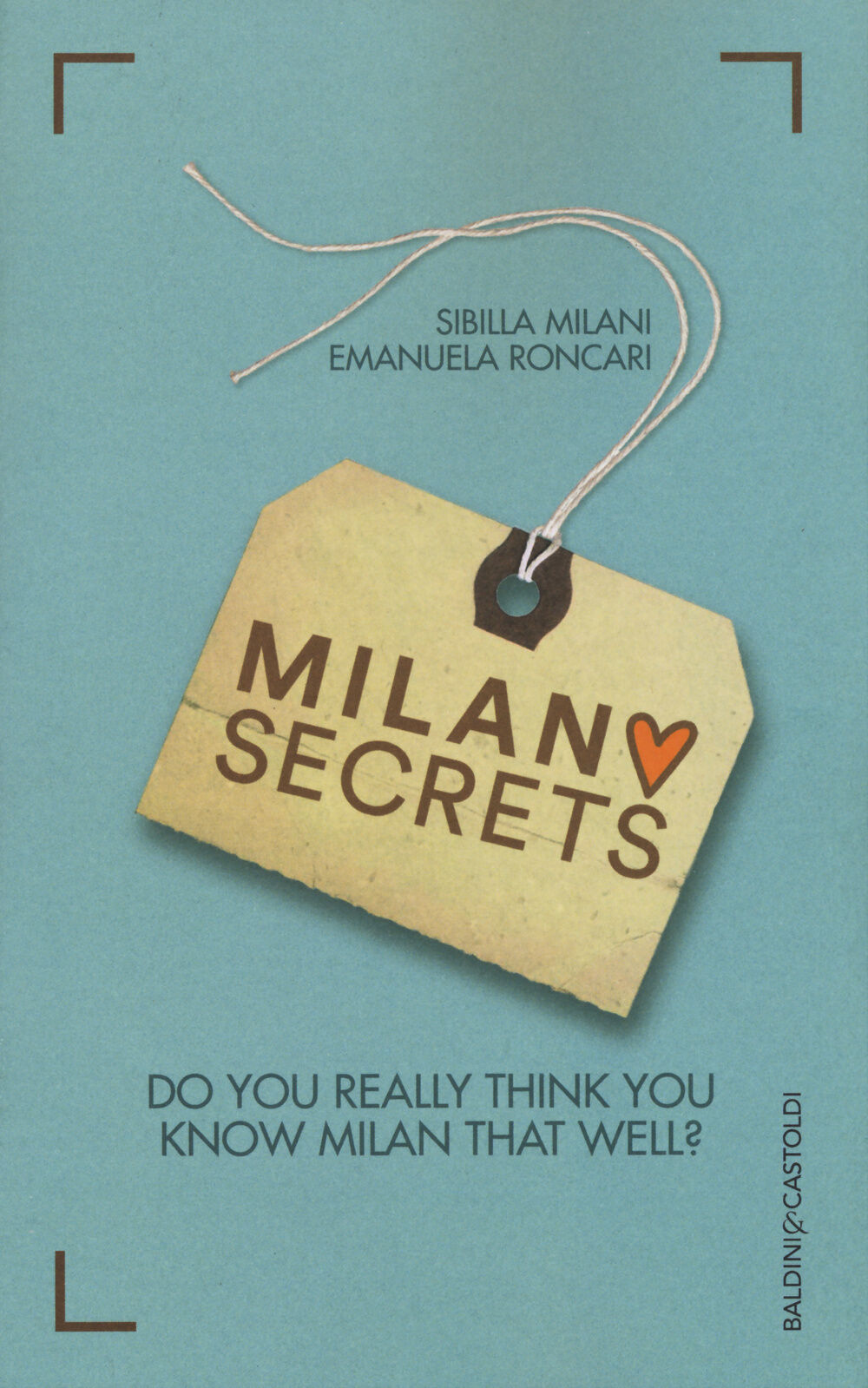 Milano secrets. Do you really think you know Milan that well?