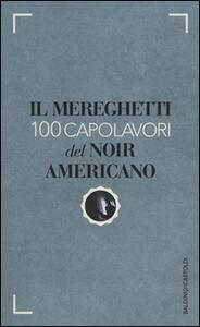 Il Mereghetti. 100 capolavori del noir americano