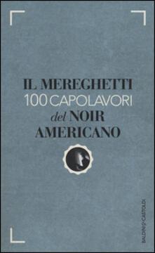 Writersfactory.it Il Mereghetti. 100 capolavori del noir americano Image