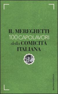 Il Mereghetti. 100 capolavori della comicità italiana