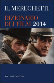 Capturtokyoedition.it Il Mereghetti. Dizionario dei film 2014 Image