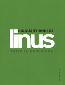 Cinquantanni di Linus. Tutte le copertine. Ediz. illustrata.pdf