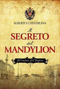 Il segreto del Mandylion. All'ombra dell'impero. Vol. 1