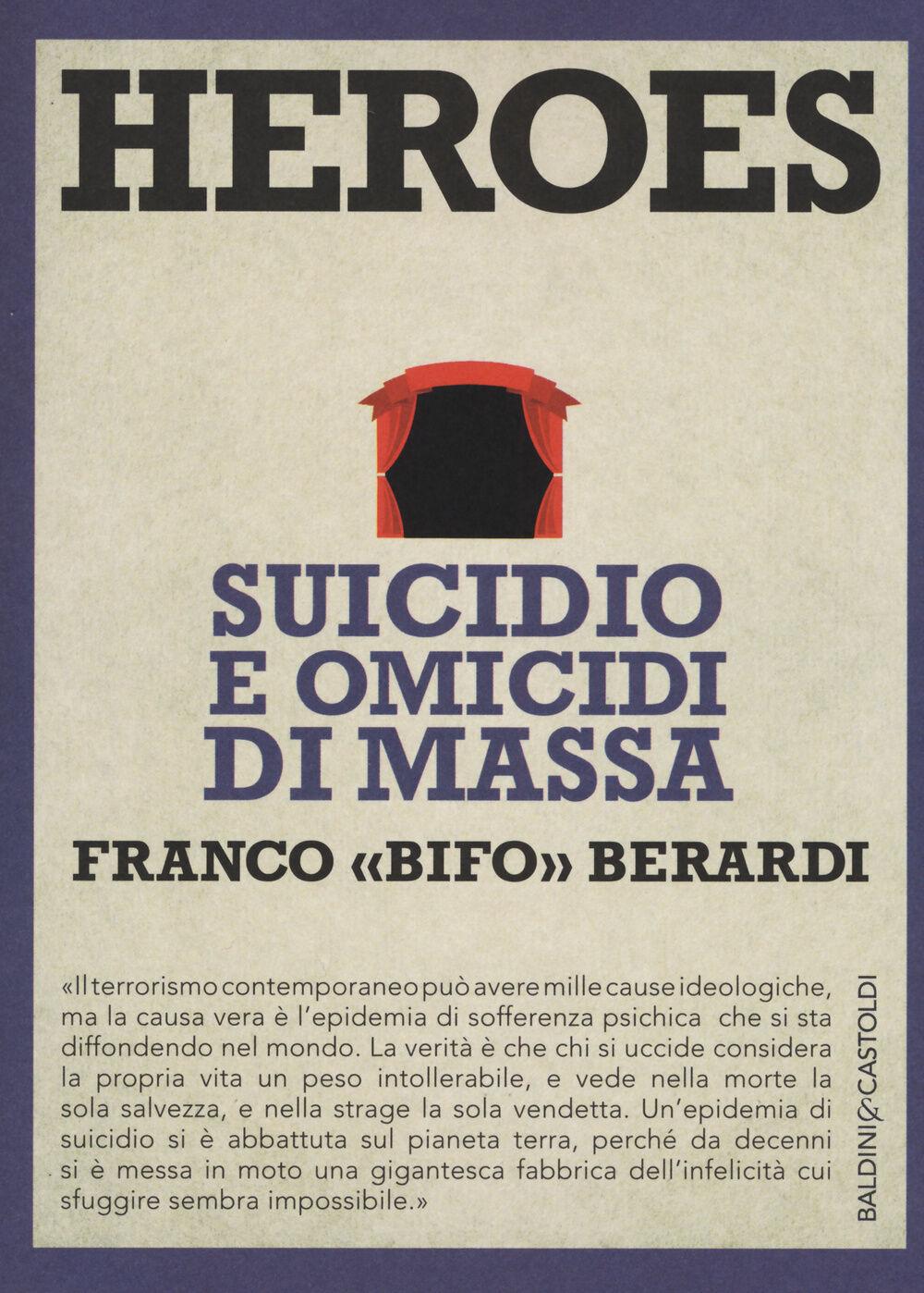 Heroes. Suicidio e omicidi di massa