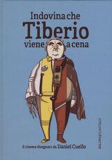 Libro Indovina che Tiberio viene a cena. Ediz. illustrata Daniel Cuello