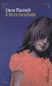 Il terzo incomodo - Elena Marinelli - copertina