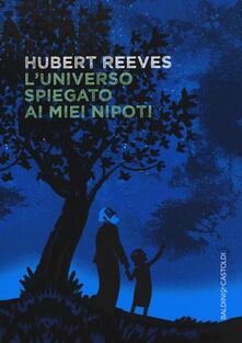 L' universo spiegato ai miei nipoti - Hubert Reeves - copertina