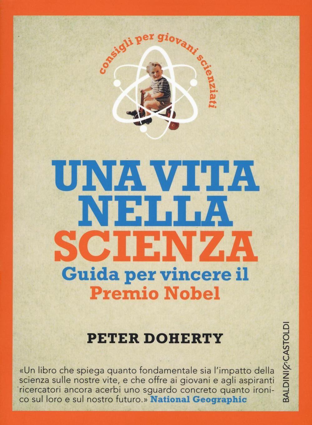 Una vita nella scienza. Guida per vincere il Premio Nobel