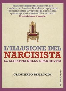 L illusione del narcisista. La malattia nella grande vita.pdf